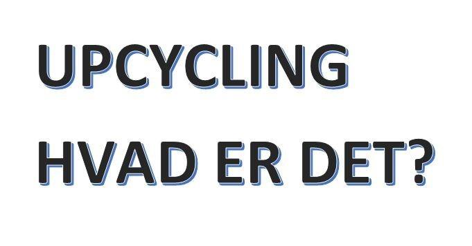 """""""Upcycling"""" af din garderobe"""